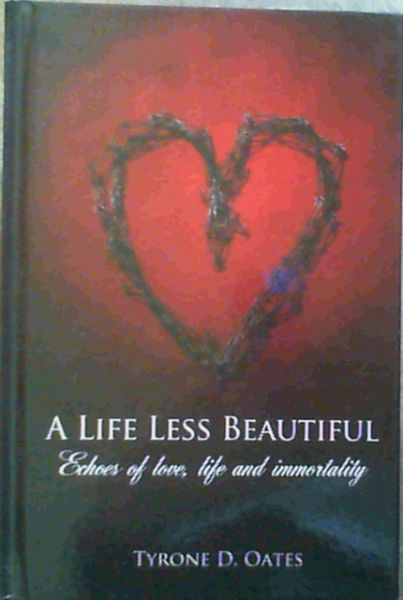 Image for A Life Less Beautiful: Echoes of Love, Life and Immortality