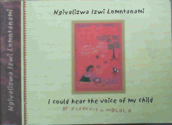 Image for Ngiyalizwa Izwi Lomntanami / I Could Hear the Voice of My Child