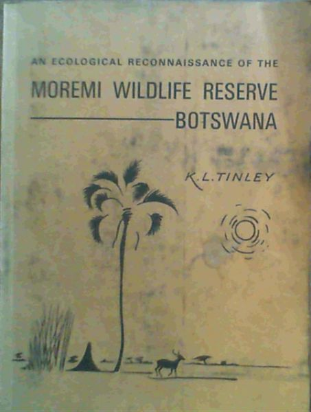 Image for An Ecological Reconnaissance Of The Moremi Wildlife Reserve Botswana
