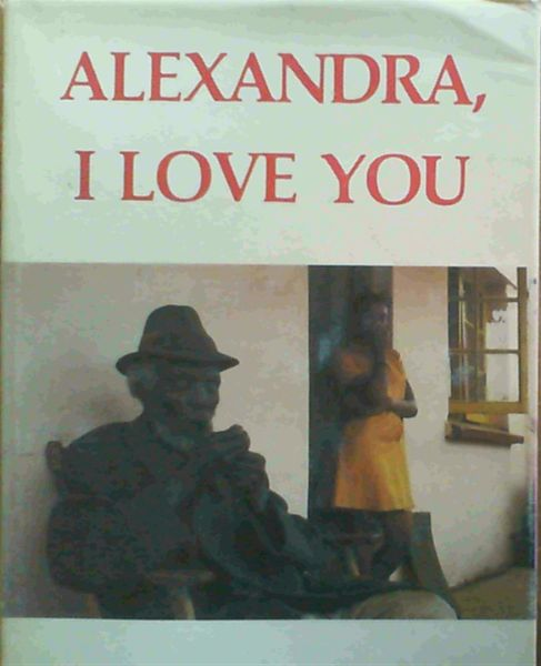 Image for Alexandra, I love you : a record of seventy years
