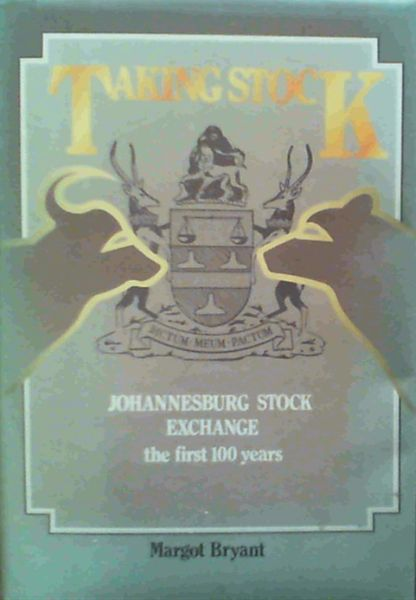 Image for Taking stock: Johannesburg Stock Exchange, the first 100 years