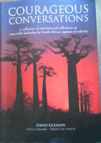 Image for Courageous Conversations: A Collection of Interviews and Reflections on Responsible Leadership by South African Captains of Industry