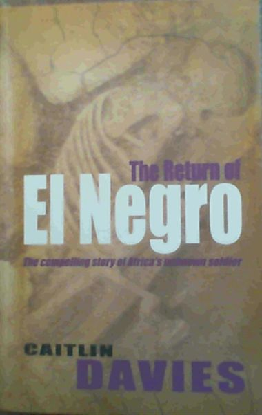 Image for The Return Of El Negro - The compelling story of Africa's unknown soldier