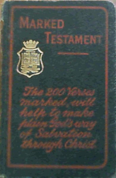 Image for Marked Testament : The New Testament of Our Lord and Saviour Jesus Christ. The authorized version. Facsimile Markings by Mrs Menzies. With Marked Verses, helpful to all not well acquainted with their Bibles.