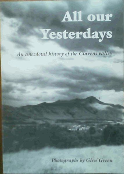 Image for All our Yesterdays : An anecdotal history of the Clarens valley
