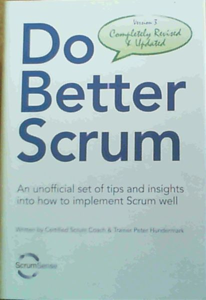 Image for Do Better Scrum - An unofficial set of tips and insights into how to implement Scrum well - Version 3 Completely Revised and Updated