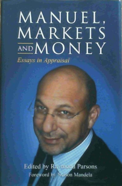Image for Manuel,Markets and Money:Essays in Appraisal