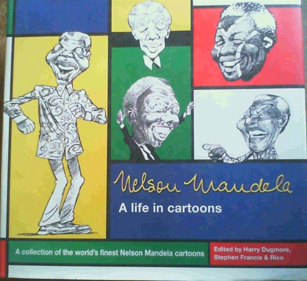 Image for Nelson Mandela: A Life in Cartoons