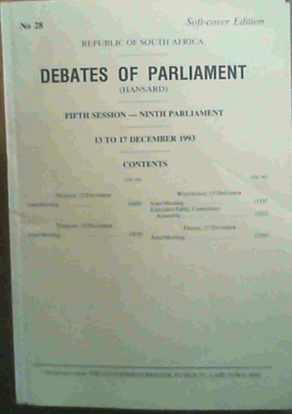 Image for Debates of Parliament (Republic of South Africa) - Fifth Session - Ninth Parliament - 13 to 17 December 1993