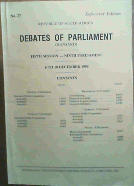 Image for Debates of Parliament (Republic of South Africa) - Fifth Session - Ninth Parliament - 6 to 10 December 1993