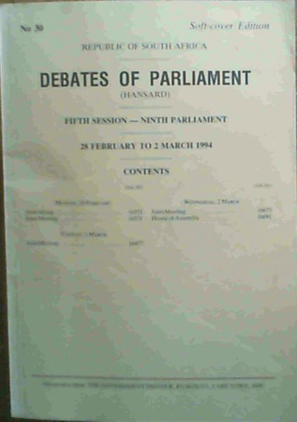 Image for Debates of Parliament (Republic of South Africa) - Fifth Session - Ninth Parliament - 28 February to 2 March 1994