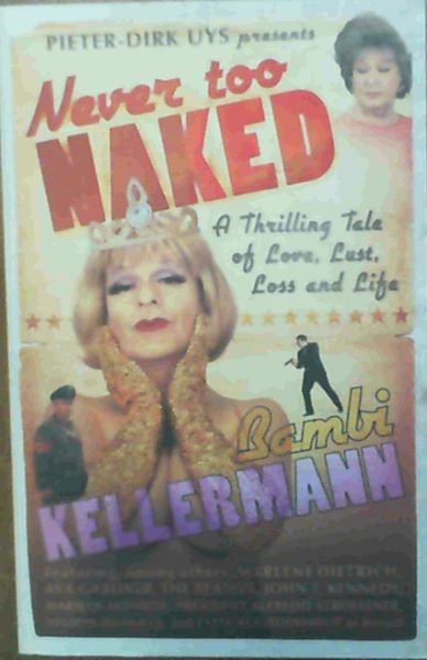 Image for Never too Naked: A Thrilling Tale of Love, Lust and Life