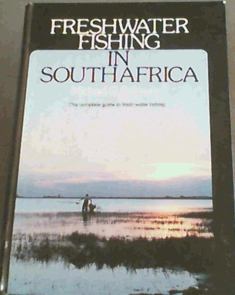Image for Freshwater fishing in South Africa: The complete guide to fresh water fishing