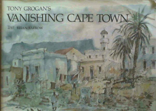 Image for Tony Grogan's vanishing Cape Town