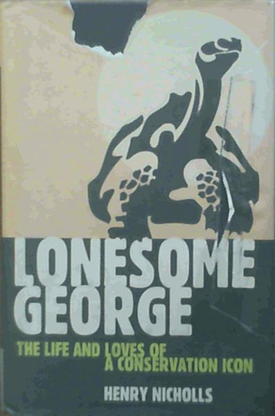 Image for Lonesome George: The Life and Loves of a Conservation Icon (MacSci)