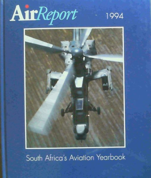 Image for AIR REPORT 1994: SOUTH AFRICA'S AVIATION YEARBOOK.