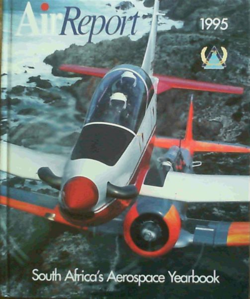 Image for Air Report 1995 : South Africa's Aerospace Yearbook