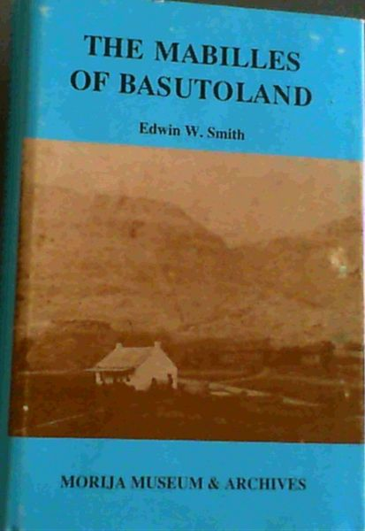 Image for MABILLES OF BASUTOLAND (THE) : FACSIMILE REPRINT OF THE 1939 EDITION