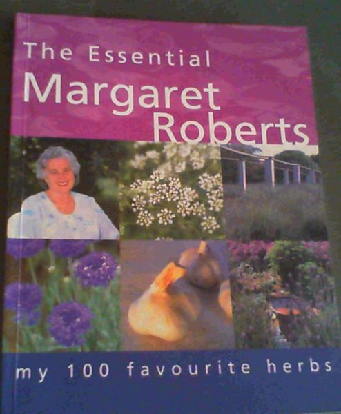 Image for The Essential Margaret Roberts: My 100 Favourite Herbs