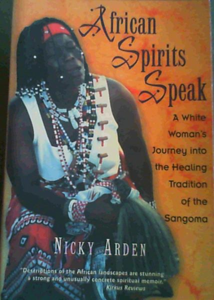 Image for African Spirits Speak: A White Woman's Journey into the Healing Tradition of the Sangoma