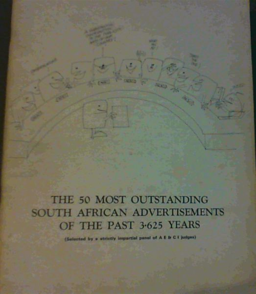 Image for The 50 Most Outstanding South African Advertisements of the Past 3.625 Years (selected by a strictly impartial panel of AE & CI judges)