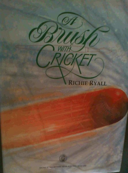 Image for A Brush With Cricket : Richie Ryall Benefit Year July 1991 - July 1992