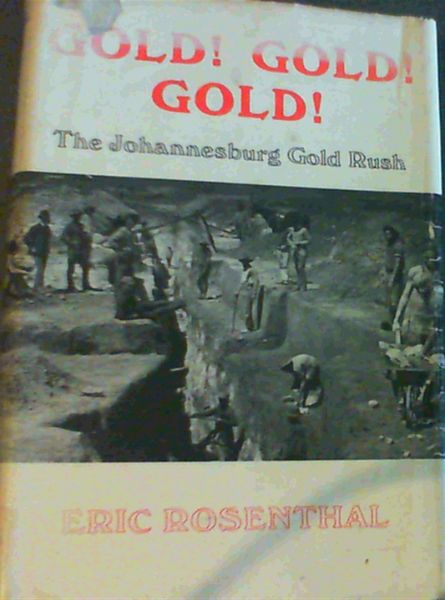 Image for Gold! Gold! Gold! The Johannesburg Gold Rush