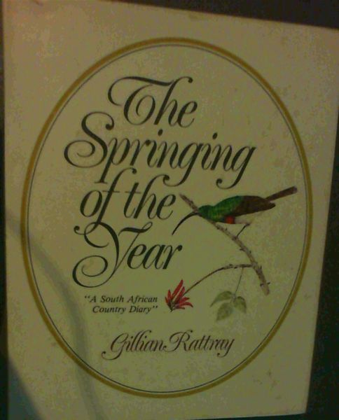 Image for The Springing of the Year; A South African Diary