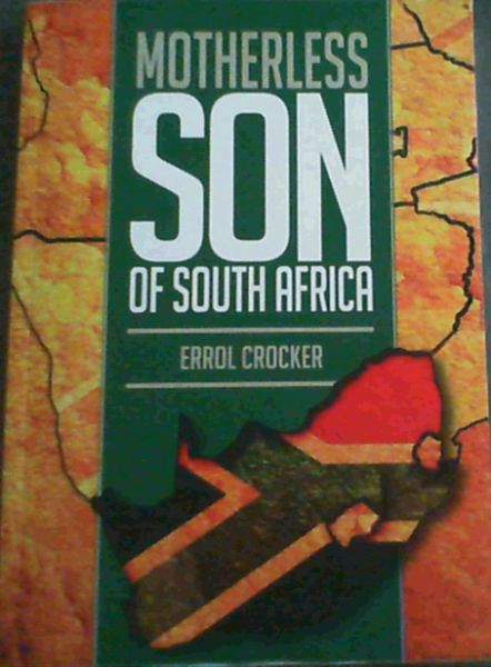 Image for Motherless Son of South Africa; An autobiography