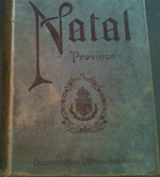 Image for Natal Province - descriptive guide and official hand-book