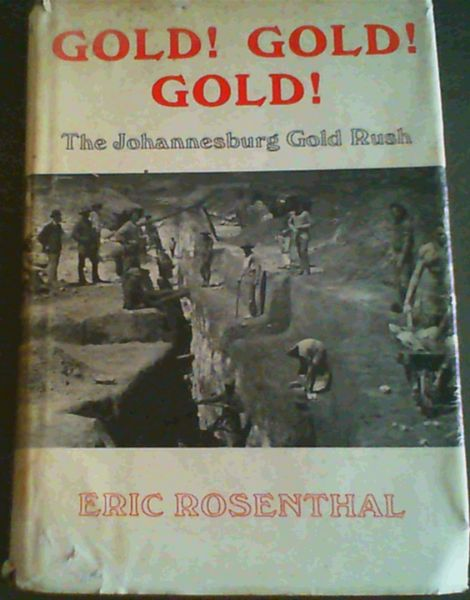 Image for Gold! Gold! Gold!; The Johannesburg Gold Rush