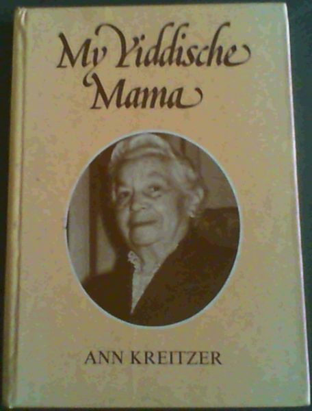 Image for My Yiddische Mama; Anecdotes from the life of a Jewish mother