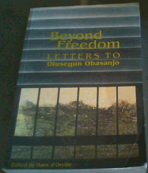 Image for Beyond Freedom: Letters to Olusegun Obasanjo