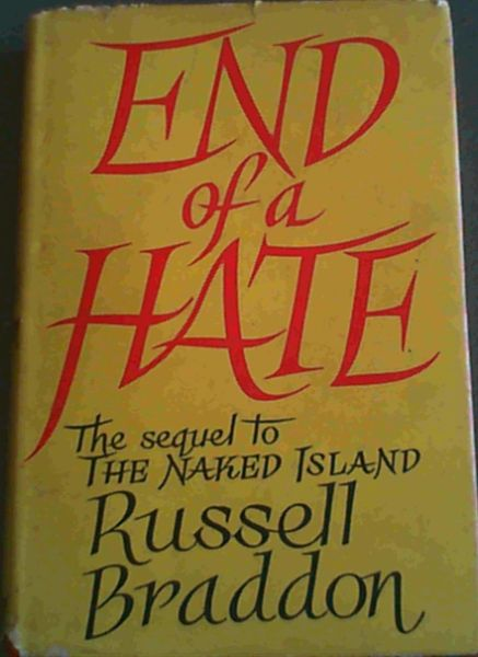 Image for End of Hate - a sequel to 'The Naked Island' with which is incorporated Song of War - a short story