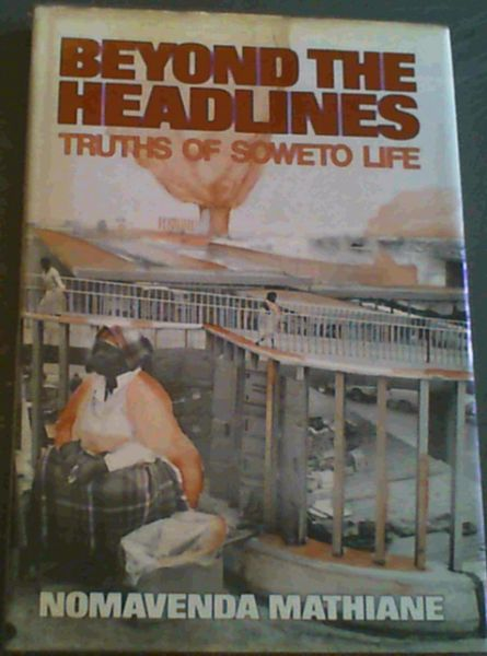 Image for Beyond the Headlines: Truths of Soweto Life