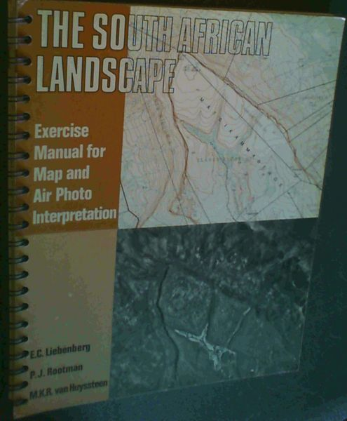 Image for The South African Landscape - exercise manual for map and air photo interpretation
