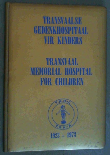 Image for 50e Bestaanjaar Gedenkboek van die Transvaalse Gedenkhospitaal vir Kinders / 50th Anniversary Golden Book of the Transvaal Memorial Hospital for Children