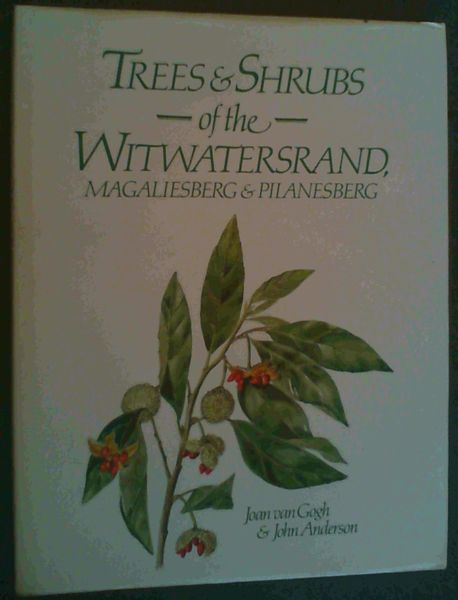 Image for Trees & Shrubs of the Witwatersrand, Magaliesberg & Pilanesberg