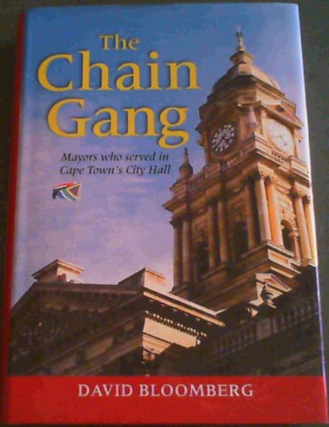 Image for The Chain Gang: Mayors Who Served in Cape Town's City Hall