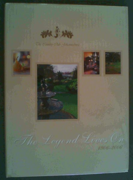 Image for The Legend Lives On 1906-2006 - The County Club Johannesburg