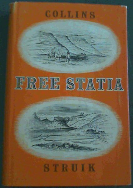 Image for Free Statia - Reminiscences of a lifetime in the Orange Free State