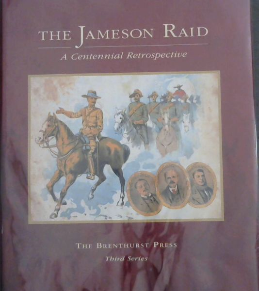 Image for The Jameson Raid: A centennial retrospective (The Brenthurst Press third series)
