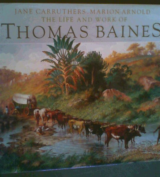 Image for The Life and Work of Thomas Baines