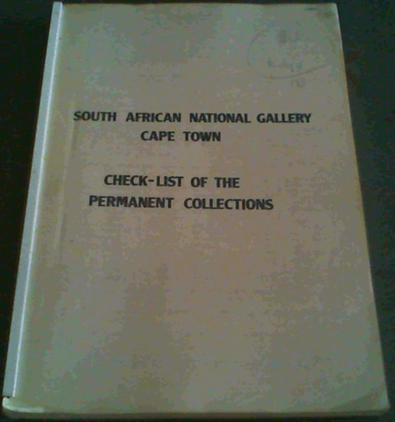 Image for South African National Gallery Cape Town - Check-list of the Permanent Collections
