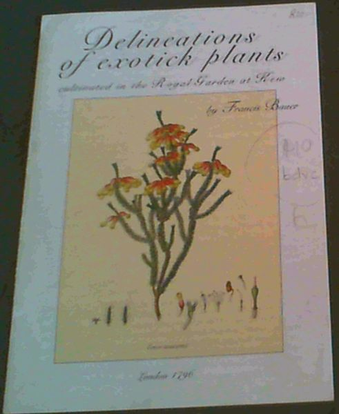 Image for Delineations of exotick plants cultivated in the Royal Garden at Kew by Francis Bauer