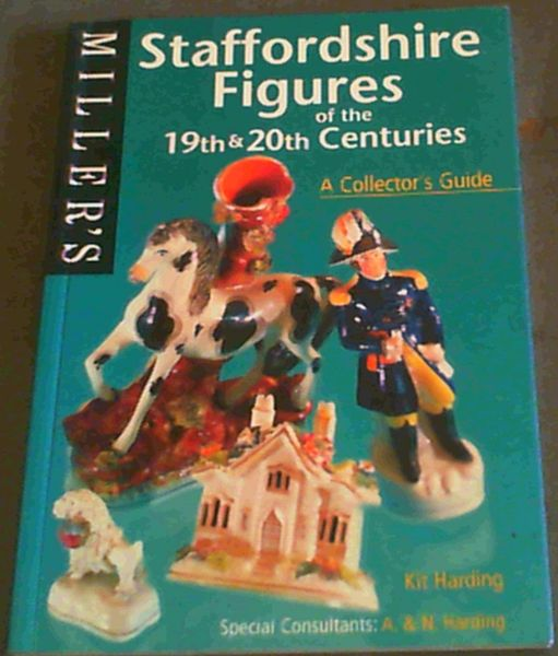 Image for Staffordshire Figures of the 19th & 20th Centuries: A Collector's Guide (Miller's Collector's Guide Series)