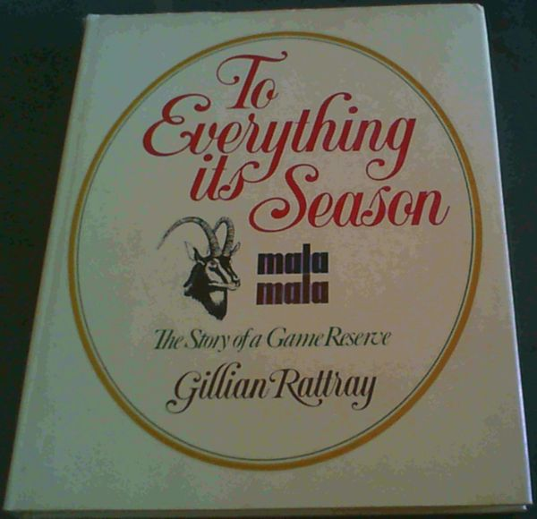 Image for To everything its season: MalaMala, the story of a game reserve