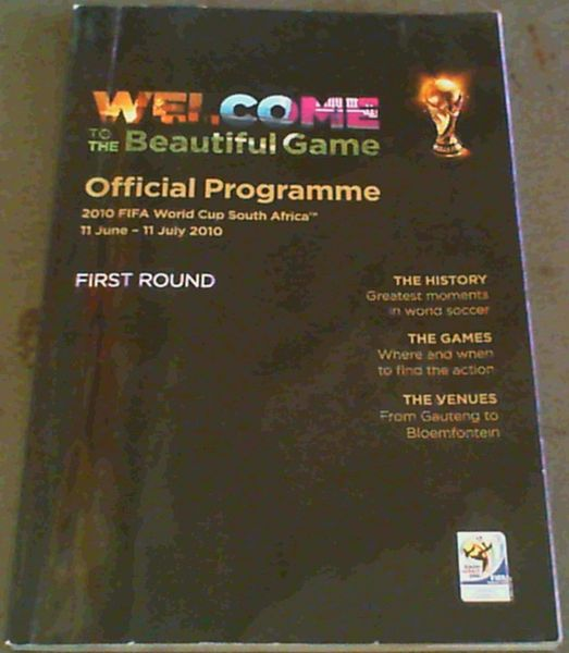 Image for Welcome to the Beautiful Game - Official Programme 2010 FIFA World Cup South Africa 11 June-11 July 2010  First Round