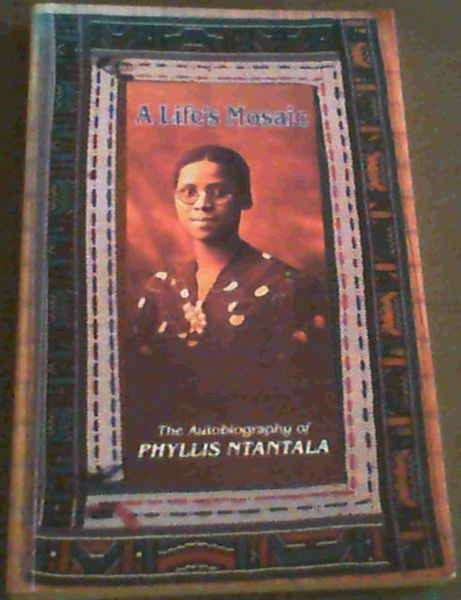 Image for A Life's Mosaic: The Autobiography of Phyllis Ntantala