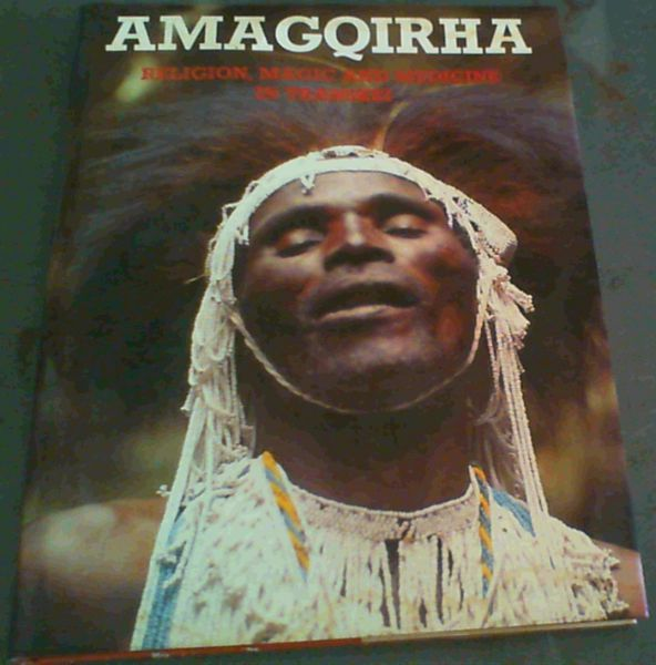 Image for Amagqirha: Religion, magic, and medicine in Transkei